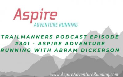 Episode #301: Abram Dickerson – Aspire Adventure Running
